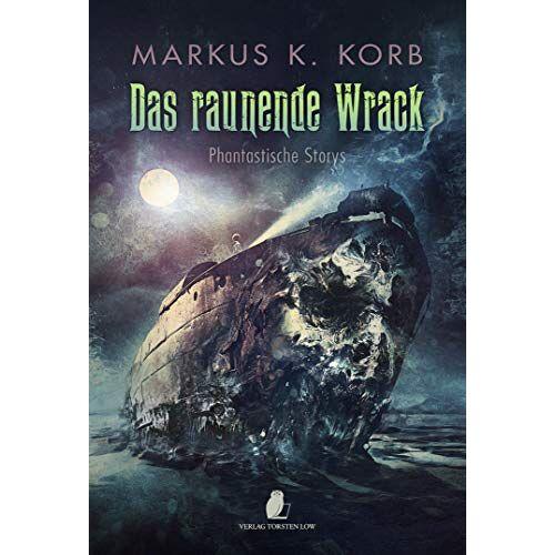 Korb, Markus K. - Das raunende Wrack - Preis vom 09.06.2021 04:47:15 h