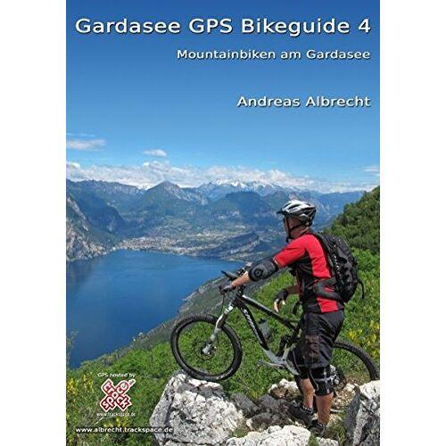 Andreas Albrecht - Gardasee GPS Bikeguide 4: Mountainbiken am Gardasee - Preis vom 19.06.2021 04:48:54 h
