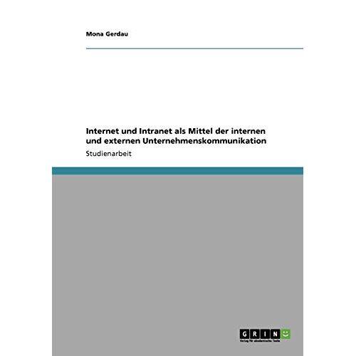 Mona Gerdau - Gerdau, M: Internet und Intranet als Mittel der internen und - Preis vom 11.06.2021 04:46:58 h