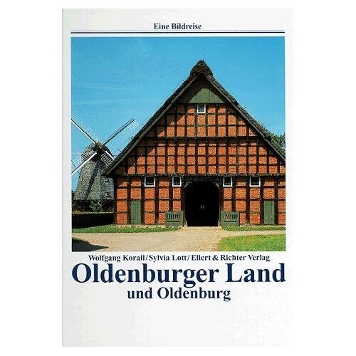 Wolfgang Korall - Oldenburger Land und Oldenburg. Eine Bildreise - Preis vom 11.10.2021 04:51:43 h