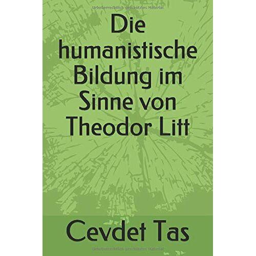 Cevdet Tas - Die humanistische Bildung im Sinne von Theodor Litt - Preis vom 15.10.2021 04:56:39 h