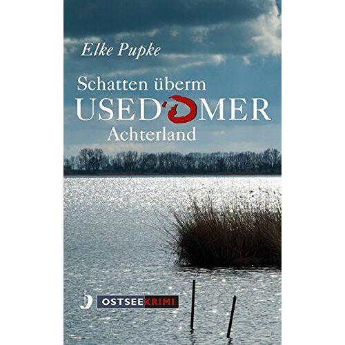 Elke Pupke - Schatten überm Usedomer Achterland - Preis vom 21.06.2021 04:48:19 h