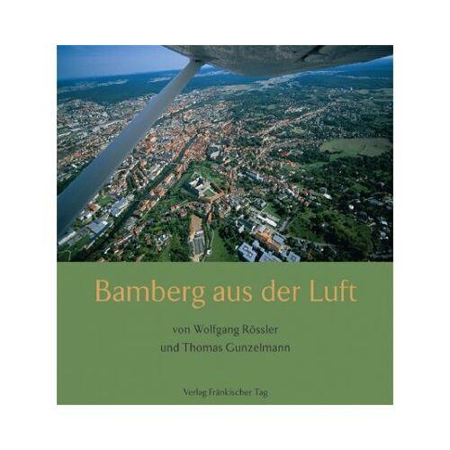 Wolfgang Rössler - Bamberg aus der Luft - Preis vom 13.09.2021 05:00:26 h