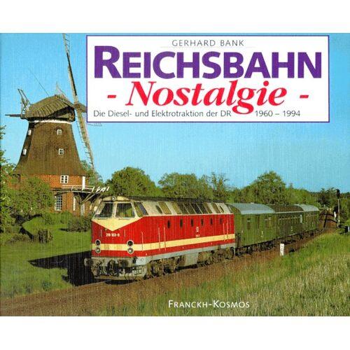 Gerhard Bank - Reichsbahn-Nostalgie - Preis vom 11.06.2021 04:46:58 h