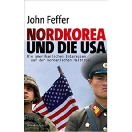 John Feffer - Nordkorea und die USA: Die amerikanischen Interessen auf der koreanischen Halbinsel - Preis vom 12.10.2021 04:55:55 h