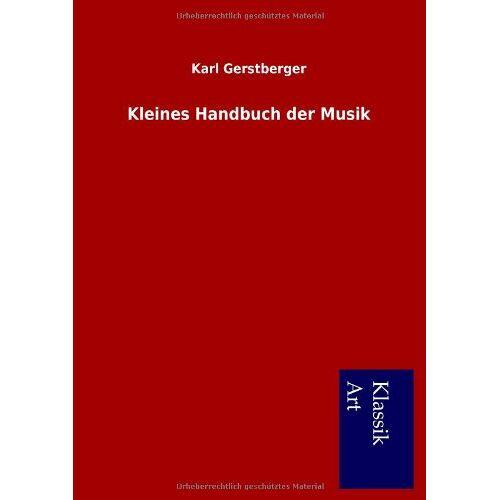 Karl Gerstberger - Kleines Handbuch der Musik - Preis vom 20.06.2021 04:47:58 h