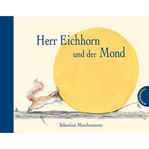 Sebastian Meschenmoser - Herr Eichhorn und der Mond - Preis vom 13.06.2021 04:45:58 h
