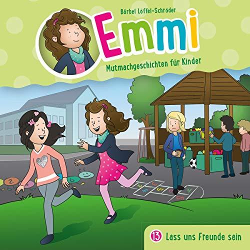 - Emmi - Lass uns Freunde sein (13): Mutmachgeschichten für Kinder (Emmi - Mutmachgeschichten für Kinder, 13, Band 13) - Preis vom 11.06.2021 04:46:58 h