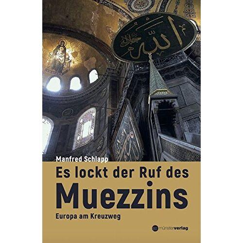 Manfred Schlapp - Es lockt der Ruf des Muezzins: Europa am Kreuzweg - Preis vom 22.06.2021 04:48:15 h