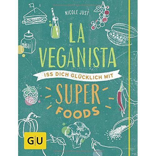 Nicole Just - La Veganista. Iss dich glücklich mit Superfoods (GU Autoren-Kochbücher) - Preis vom 22.06.2021 04:48:15 h