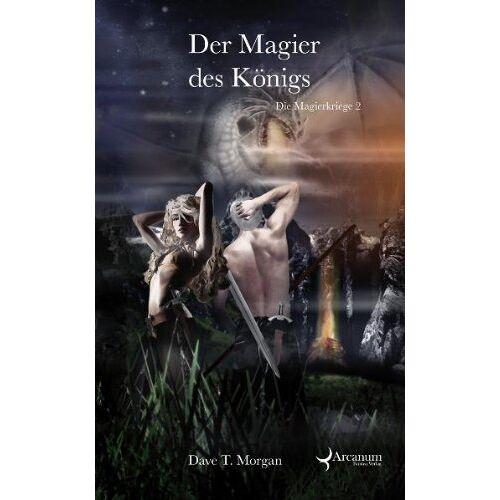 Morgan, Dave T. - Die Magierkriege 02. Der Magier des Königs - Preis vom 19.06.2021 04:48:54 h