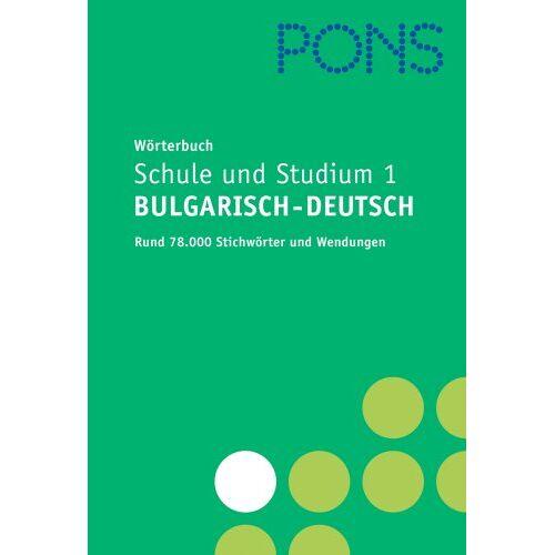 - PONS Wörterbuch für Schule und Studium / Bulgarisch: Bulgarisch-Deutsch. Neubearbeitung - Preis vom 13.10.2021 04:51:42 h