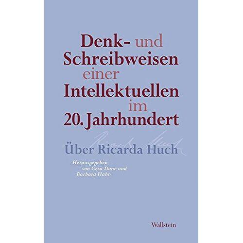 Gesa Dane - Denk- und Schreibweisen einer Intellektuellen im 20. Jahrhundert: Über Ricarda Huch - Preis vom 16.06.2021 04:47:02 h