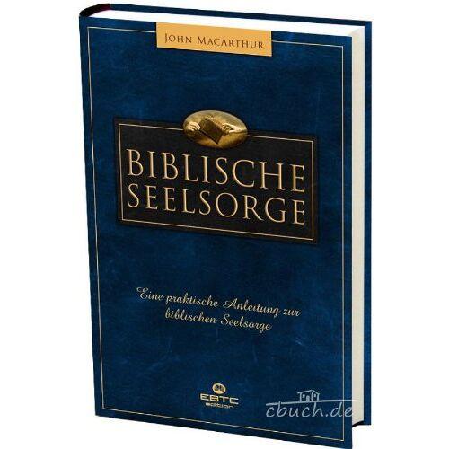 John MacArthur - Biblische Seelsorge: Eine praktische Anleitung zur biblischen Seelsorge - Preis vom 15.06.2021 04:47:52 h