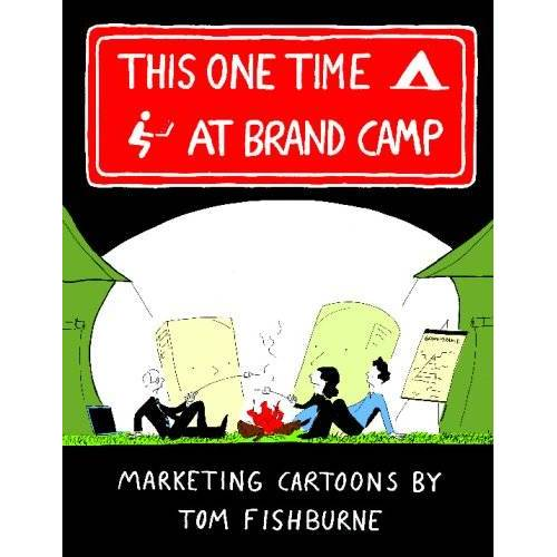 Tom Fishburne - This One Time, at Brand Camp - Preis vom 17.05.2021 04:44:08 h