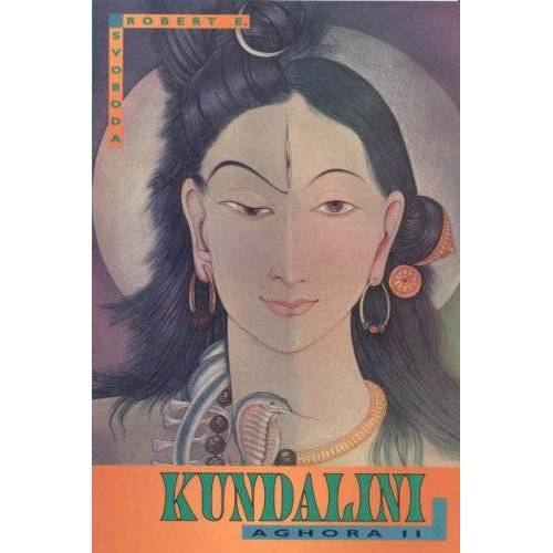 Svoboda, Robert E. - Aghora II: Kundalini: Kundalini Vol II - Preis vom 16.10.2021 04:56:05 h