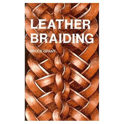Bruce Grant - Leather Braiding - Preis vom 12.06.2021 04:48:00 h