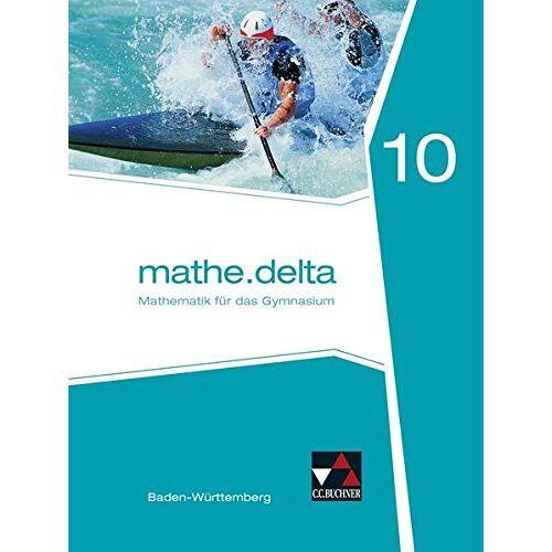 Axel Goy - mathe.delta – Baden-Württemberg / mathe.delta Baden-Württemberg 10 - Preis vom 13.06.2021 04:45:58 h