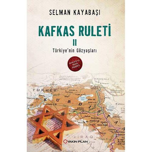 Selman Kayabasi - Kafkas Ruleti 2: Türkiyenin Gözyaslari: Türkiye'nin Gözyaşları - Preis vom 15.06.2021 04:47:52 h