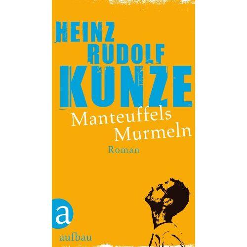 Heinz Rudolf Kunze - Manteuffels Murmeln: Roman - Preis vom 21.06.2021 04:48:19 h