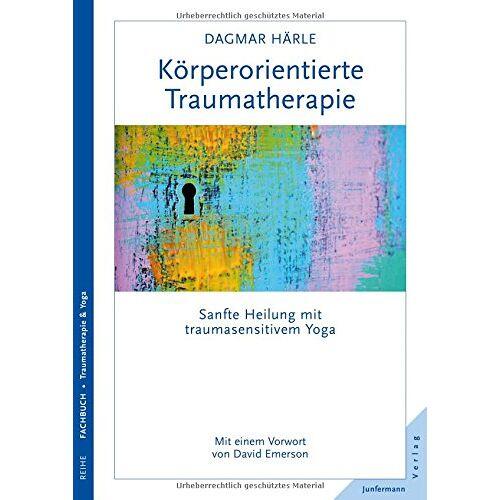 Dagmar Härle - Körperorientierte Traumatherapie: Sanfte Heilung mit traumasensitivem Yoga - Preis vom 19.06.2021 04:48:54 h