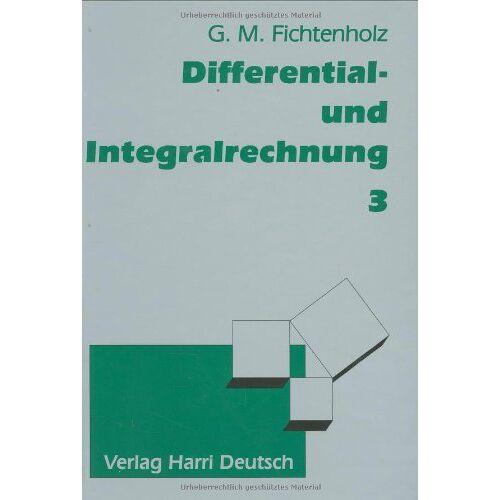 Fichtenholz, Gregor M. - Differentialrechnung und Integralrechnung, 3 Bde., Bd.3 - Preis vom 18.06.2021 04:47:54 h