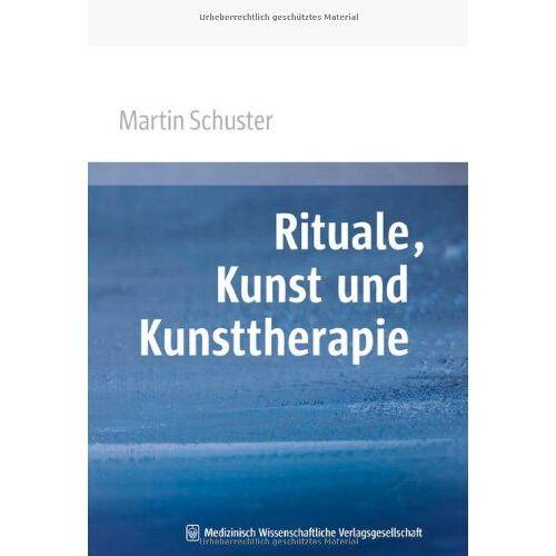 Martin Schuster - Rituale, Kunst und Kunsttherapie - Preis vom 15.10.2021 04:56:39 h