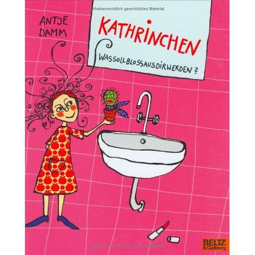 Antje Damm - Kathrinchen, was soll bloß aus dir werden? - Preis vom 22.07.2021 04:48:11 h