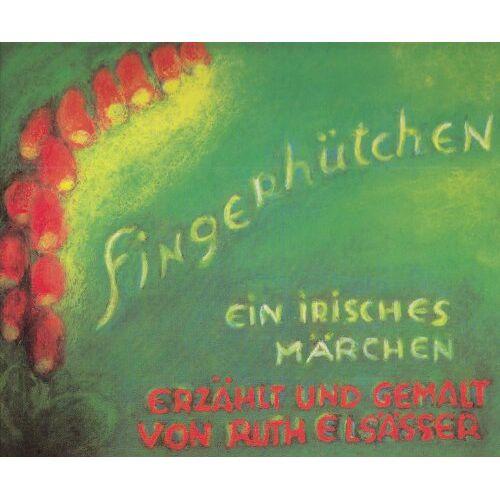Ruth Elsässer - Das Fingerhütchen: Ein irisches Märchen - Preis vom 25.07.2021 04:48:18 h