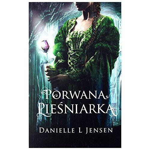 "Jensen, Danielle L. - PORWANA PIEĹšNIARKA TRYLOGIA KLÄ""TWY TOM 1 - DANIELLE L JENSEN - Preis vom 22.06.2021 04:48:15 h"