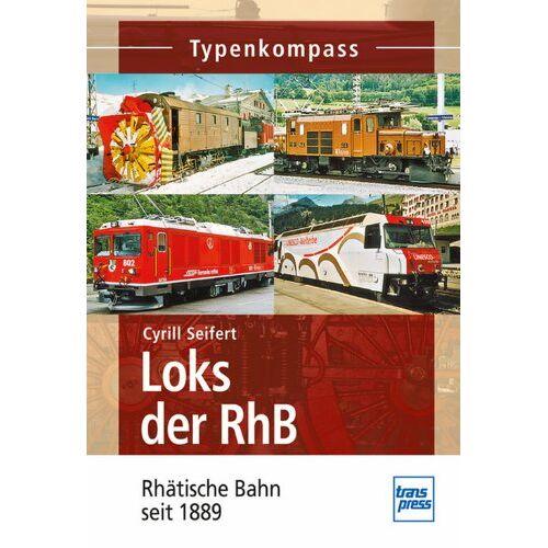 Cyrill Seifert - Loks der RhB: Rhätische Bahn seit 1889 (Typenkompass) - Preis vom 24.07.2021 04:46:39 h