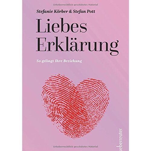 Stefanie Körber - LiebesErklärung: So gelingt Ihre Beziehung - Preis vom 22.06.2021 04:48:15 h