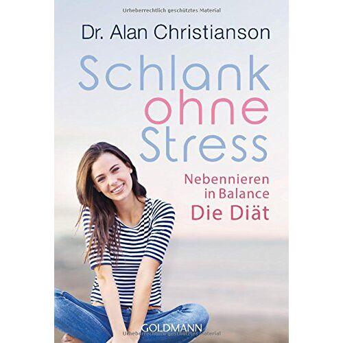 Alan Christianson - Schlank ohne Stress: Nebennieren in Balance - Die Diät - Preis vom 09.06.2021 04:47:15 h