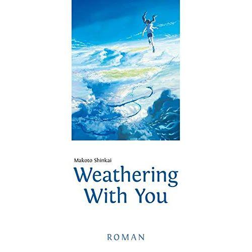 Makoto Shinkai - Weathering With You: Roman - Preis vom 01.08.2021 04:46:09 h