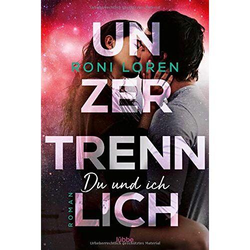 Roni Loren - Unzertrennlich: Du und ich: Du und ich. Roman - Preis vom 09.06.2021 04:47:15 h
