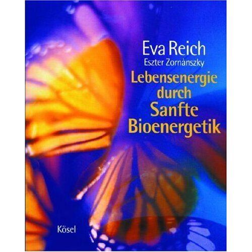 Eva Reich - Lebensenergie durch Sanfte Bioenergetik - Preis vom 11.06.2021 04:46:58 h
