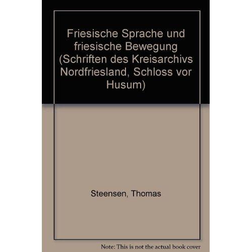 Thomas Steensen - Friesische Sprache und friesische Bewegung: Streifzüge durch die Geschichte Nordfrieslands - Preis vom 14.06.2021 04:47:09 h