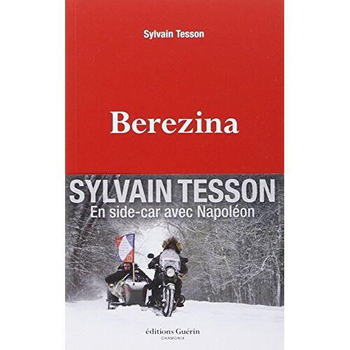Sylvain Tesson - Berezina - Preis vom 13.06.2021 04:45:58 h