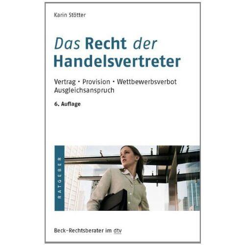 Karin Stötter - Das Recht der Handelsvertreter: Vertrag. Provision. Wettbewerbsverbot. Ausgleichsanspruch - Preis vom 17.06.2021 04:48:08 h