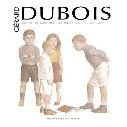 Gérard Dubois - Gérard Dubois : Peintures 2001-2005 - Preis vom 12.06.2021 04:48:00 h