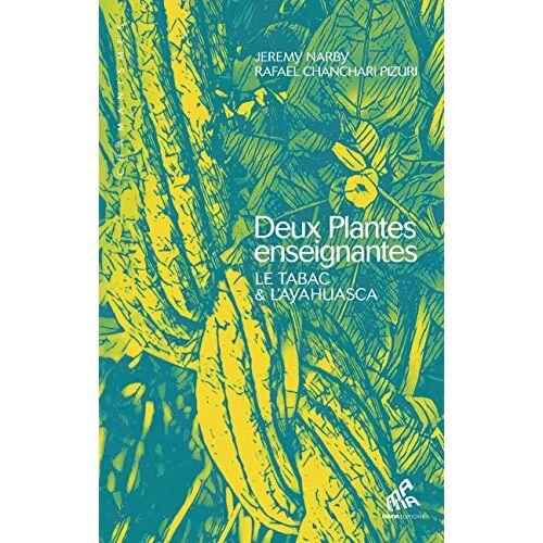 - Deux plantes enseignantes: Le tabac & l'ayahuasca - Preis vom 16.06.2021 04:47:02 h