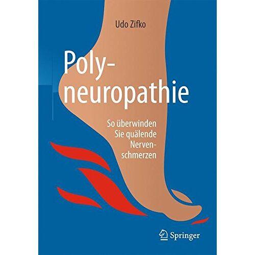 Udo Zifko - Polyneuropathie: So überwinden Sie quälende Nervenschmerzen - Preis vom 12.06.2021 04:48:00 h