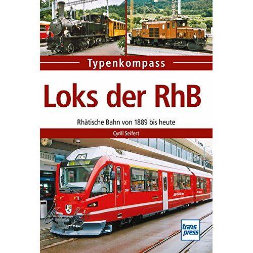 Cyrill Seifert - Loks der RhB: Rhätische Bahn von 1889 bis heute (Typenkompass) - Preis vom 12.10.2021 04:55:55 h
