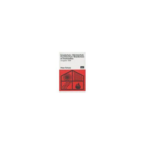 Peter Schulz - Schallschutz, Wärmeschutz, Feuchteschutz, Brandschutz im Innenausbau - Preis vom 09.06.2021 04:47:15 h