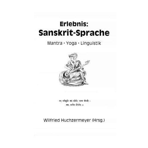 Wilfried Huchzermeyer - Erlebnis: Sanskrit-Sprache - Mantra Yoga Linguistik - Preis vom 17.06.2021 04:48:08 h