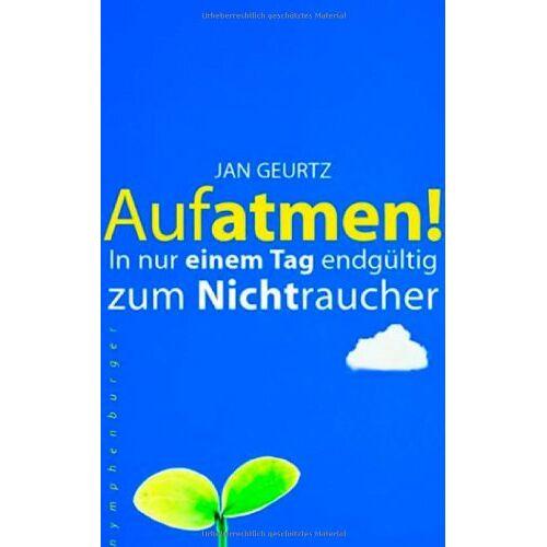 Jan Geurtz - Aufatmen! In nur einem Tag endgültig zum Nichtraucher. Ohne Gewichtszunahme zum Erfolg - Preis vom 17.06.2021 04:48:08 h