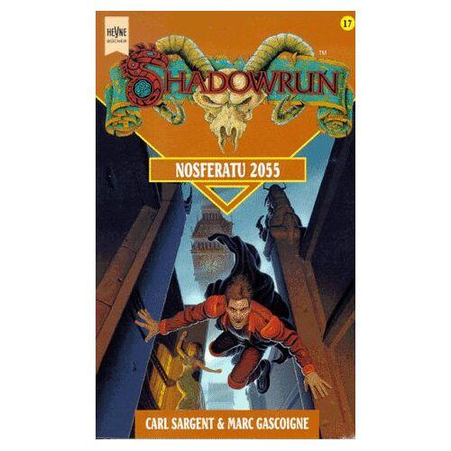 Carl Sargent - Shadowrun. Nosferatu 2055. 17. Band des Shadowrun- Zyklus. - Preis vom 17.06.2021 04:48:08 h
