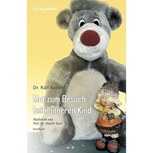 Kunkel, Dr. Ralf - Mut zum Besuch beim inneren Kind - Preis vom 11.06.2021 04:46:58 h