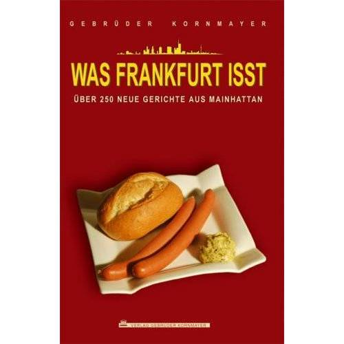 Evert Kornmayer - Kornmayer, E: Was Frankfurt isst - Preis vom 09.06.2021 04:47:15 h