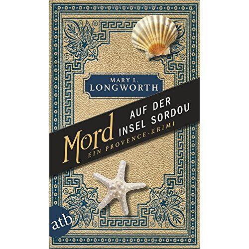 Longworth, Mary L. - Mord auf der Insel Sordou: Ein Provence-Krimi - Preis vom 13.06.2021 04:45:58 h